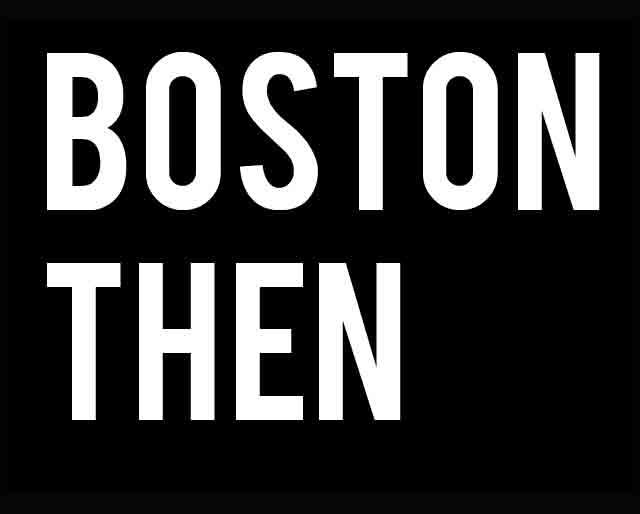 Boston Then – Interactive Thesis